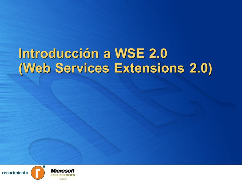 Introducción a WSE 2.0 (Web Services Extensions 2.0)