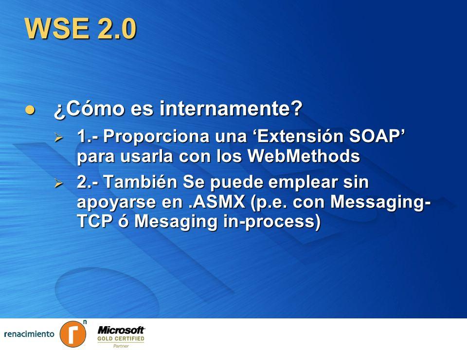 WSE 2.0 ¿Cómo es internamente