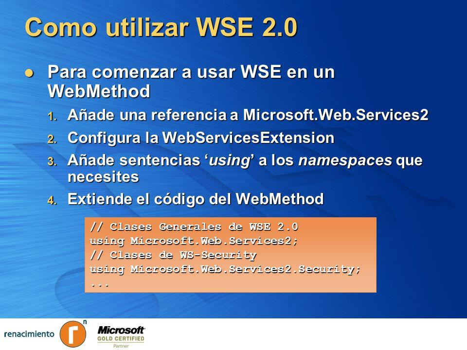 Como utilizar WSE 2.0 Para comenzar a usar WSE en un WebMethod