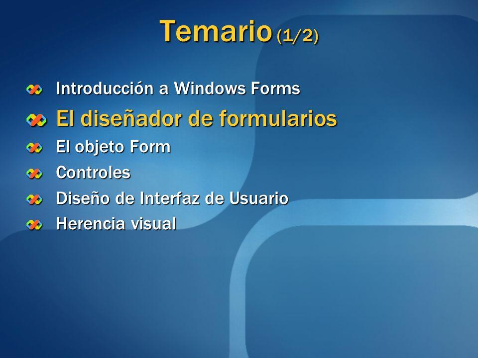 Temario (1/2) El diseñador de formularios Introducción a Windows Forms
