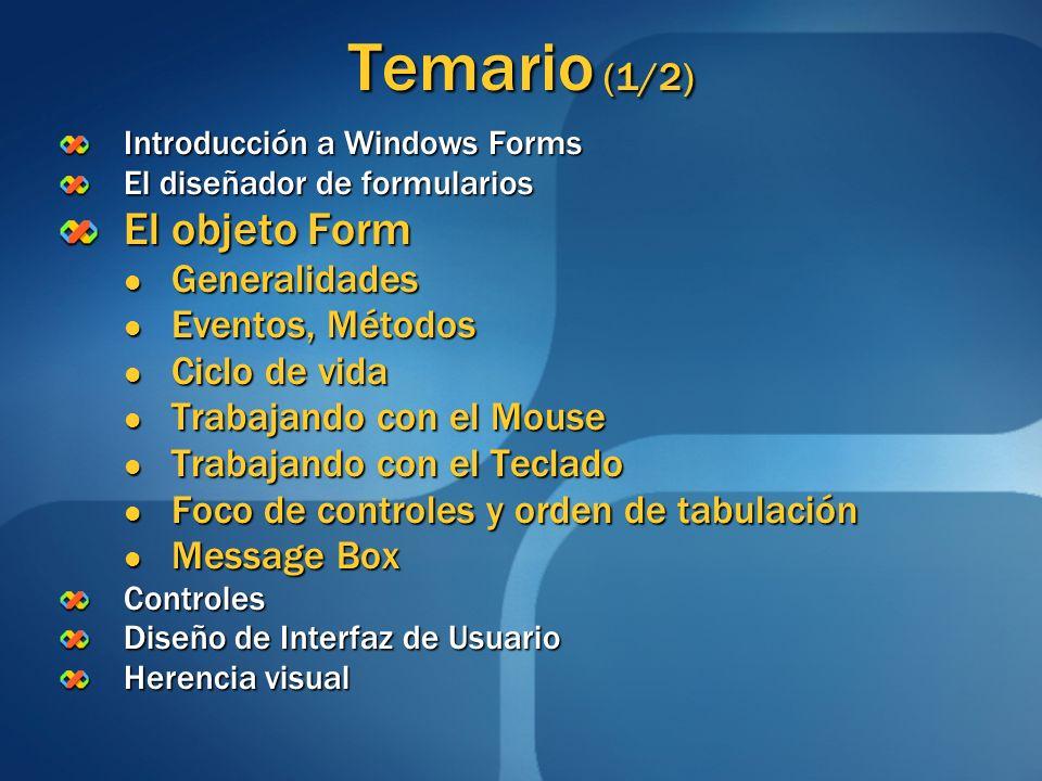Temario (1/2) El objeto Form Generalidades Eventos, Métodos