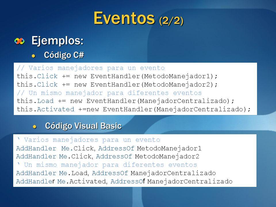 Eventos (2/2) Ejemplos: Código C# Código Visual Basic