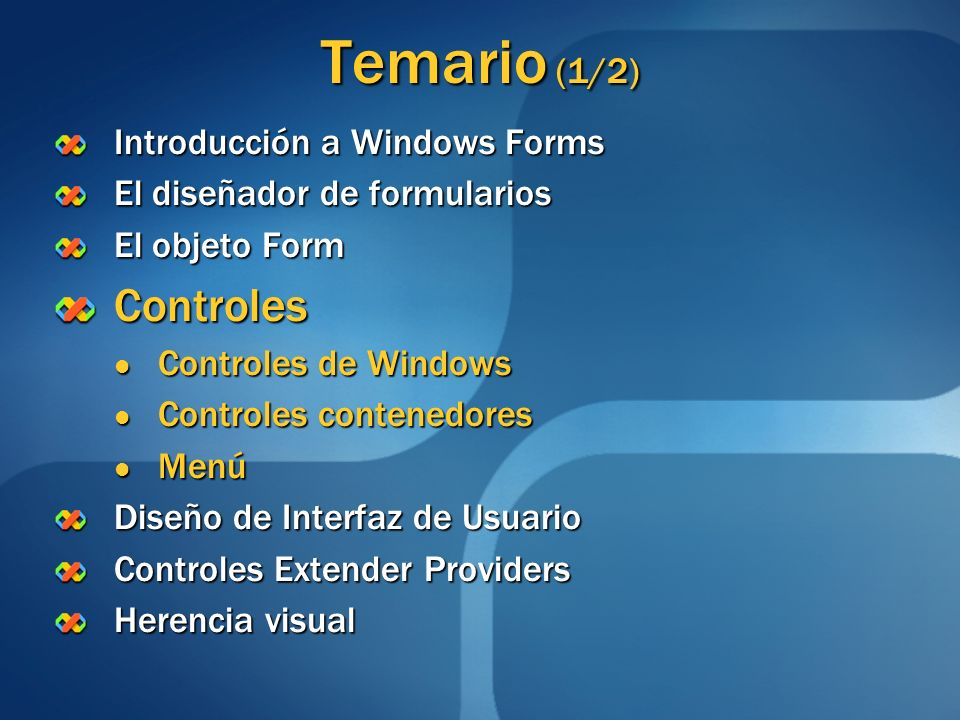 Temario (1/2) Controles Introducción a Windows Forms