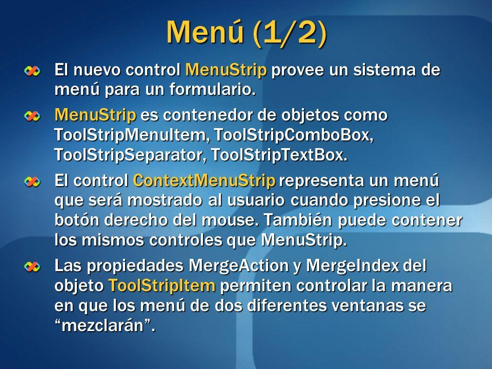 Menú (1/2) El nuevo control MenuStrip provee un sistema de menú para un formulario.
