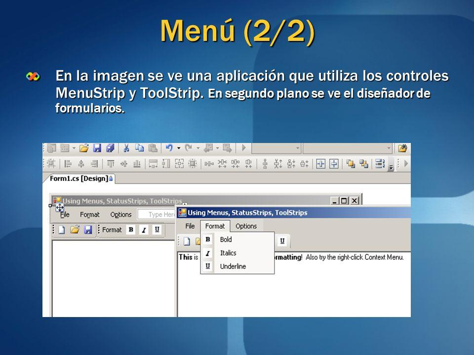 Menú (2/2)En la imagen se ve una aplicación que utiliza los controles MenuStrip y ToolStrip. En segundo plano se ve el diseñador de formularios.