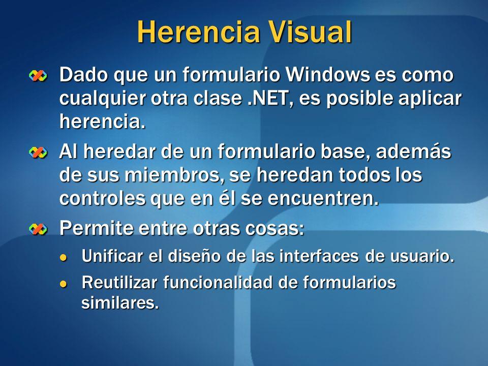 Herencia VisualDado que un formulario Windows es como cualquier otra clase .NET, es posible aplicar herencia.