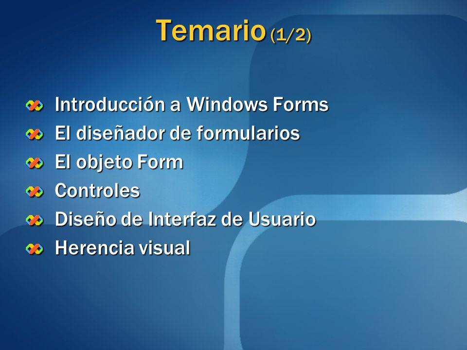 Temario (1/2) Introducción a Windows Forms El diseñador de formularios