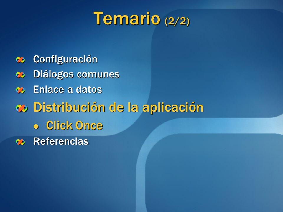 Temario (2/2) Distribución de la aplicación Click Once Configuración