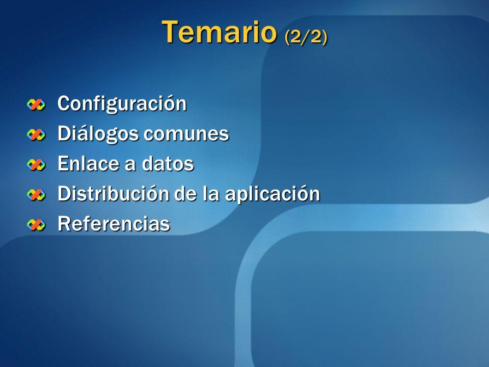 Temario (2/2) Configuración Diálogos comunes Enlace a datos