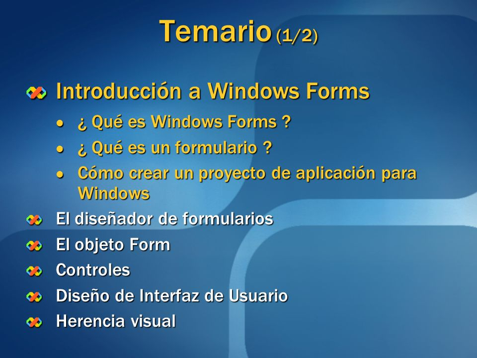 Temario (1/2) Introducción a Windows Forms ¿ Qué es Windows Forms