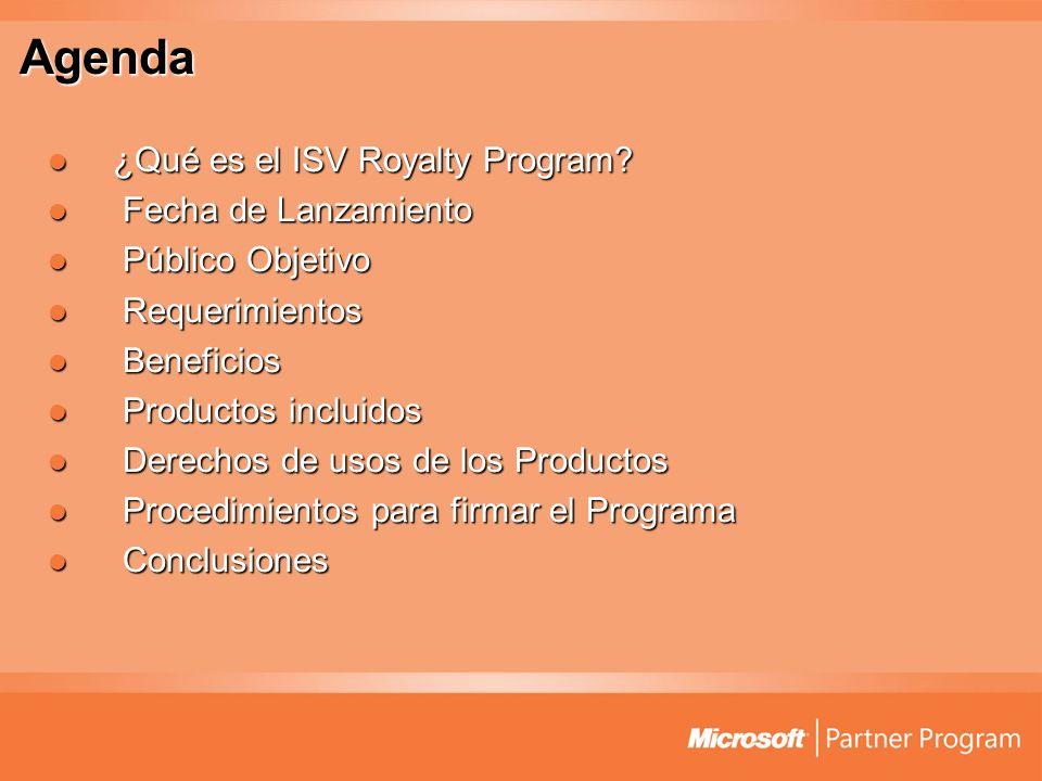 Agenda ¿Qué es el ISV Royalty Program Fecha de Lanzamiento