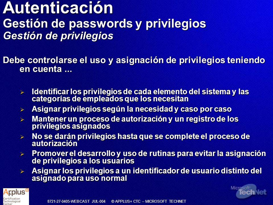 Autenticación Gestión de passwords y privilegios Gestión de privilegios