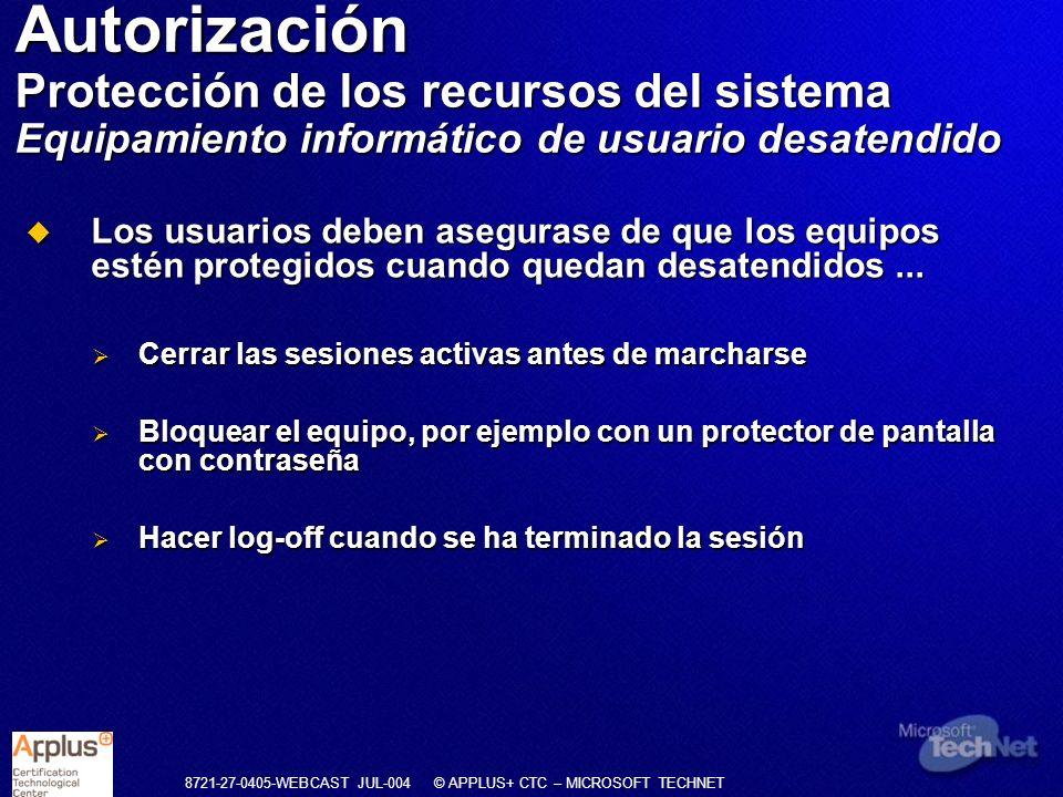Autorización Protección de los recursos del sistema Equipamiento informático de usuario desatendido