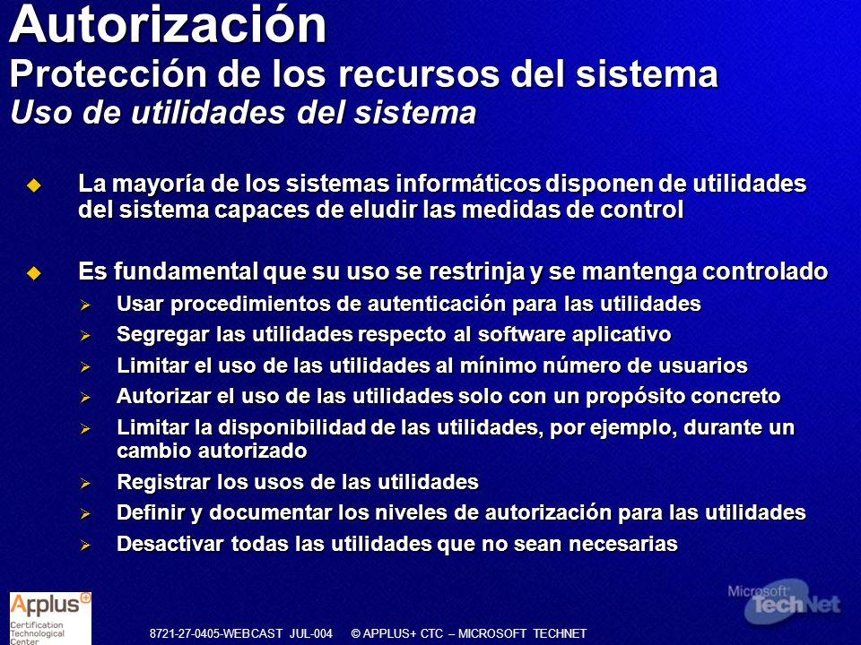 Autorización Protección de los recursos del sistema Uso de utilidades del sistema