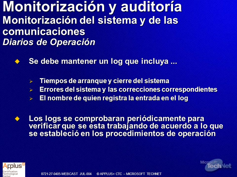 Monitorización y auditoría Monitorización del sistema y de las comunicaciones Diarios de Operación