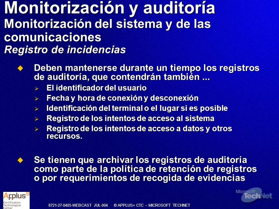 Monitorización y auditoría Monitorización del sistema y de las comunicaciones Registro de incidencias
