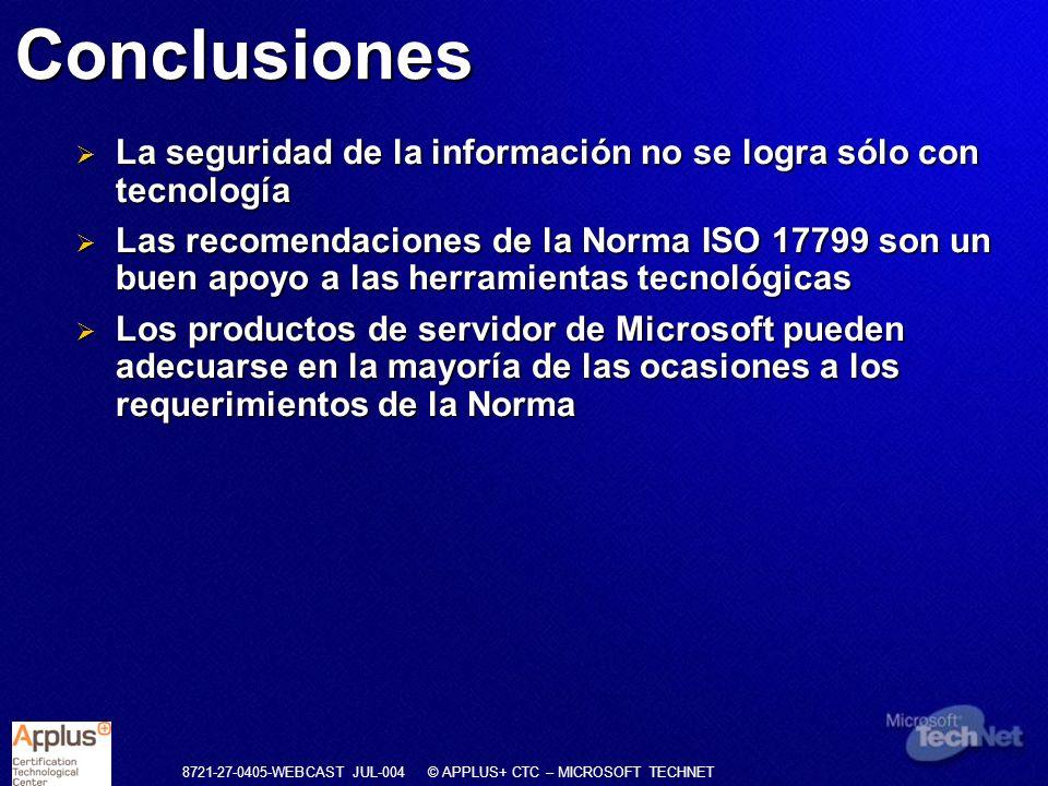 Conclusiones La seguridad de la información no se logra sólo con tecnología.