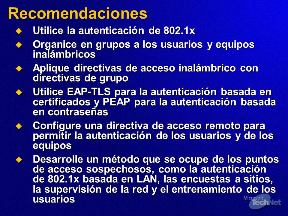 Recomendaciones Utilice la autenticación de 802.1x