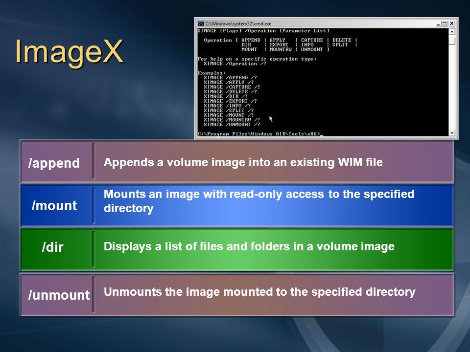 ImageX /append /mount /dir /unmount