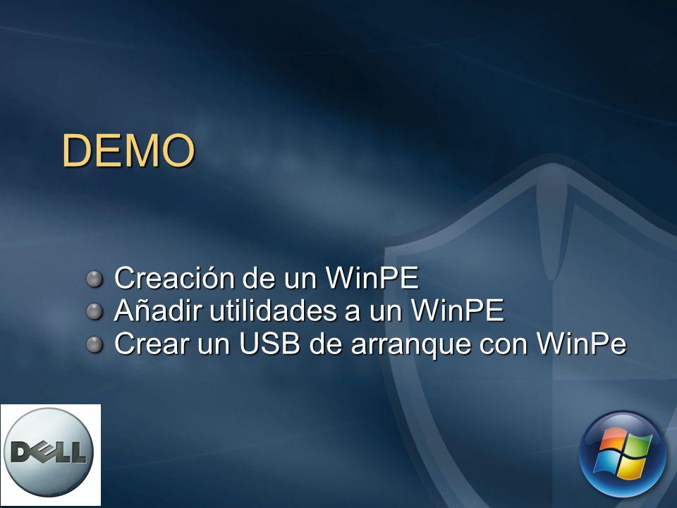 DEMO Creación de un WinPE Añadir utilidades a un WinPE