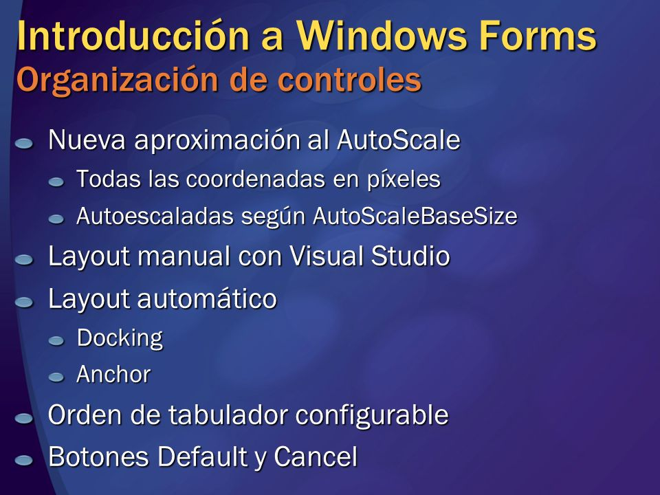 Introducción a Windows Forms Organización de controles