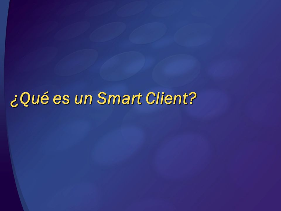 ¿Qué es un Smart Client © 2004 Microsoft Corporation. All rights reserved.