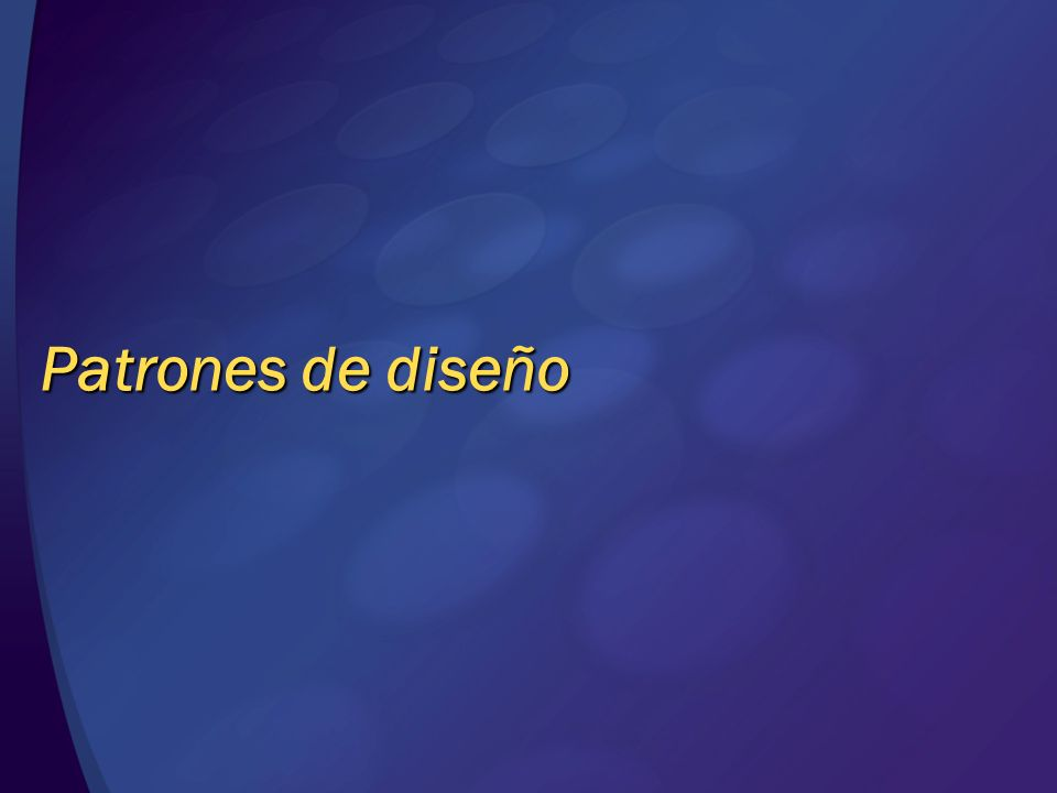 Patrones de diseño © 2004 Microsoft Corporation. All rights reserved.