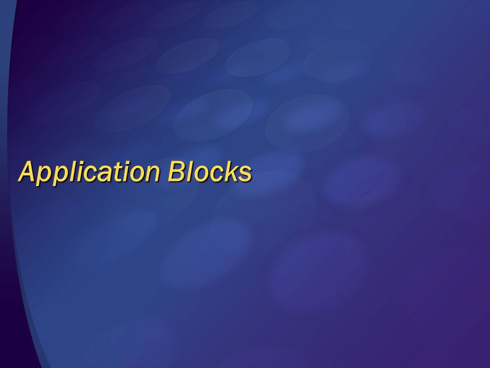 Application Blocks © 2004 Microsoft Corporation. All rights reserved.