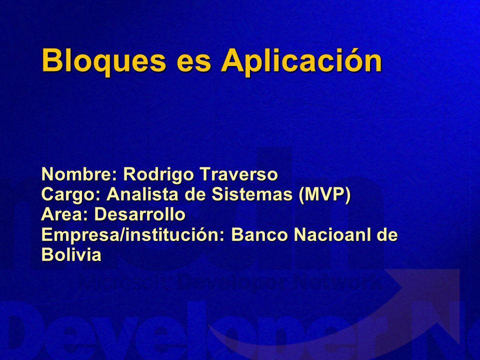 Bloques es Aplicación Nombre: Rodrigo Traverso
