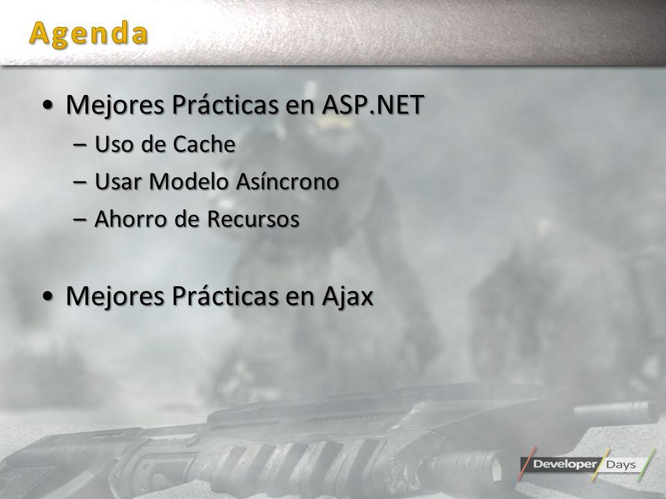 Agenda Mejores Prácticas en ASP.NET Mejores Prácticas en Ajax