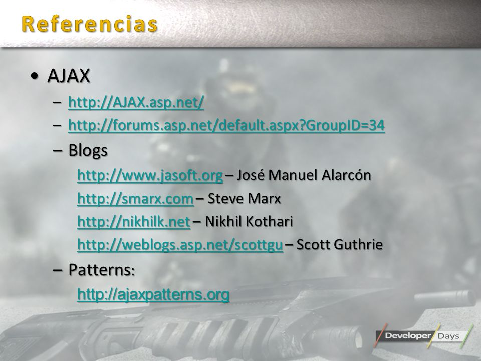 Referencias AJAX Blogs Patterns: http://AJAX.asp.net/