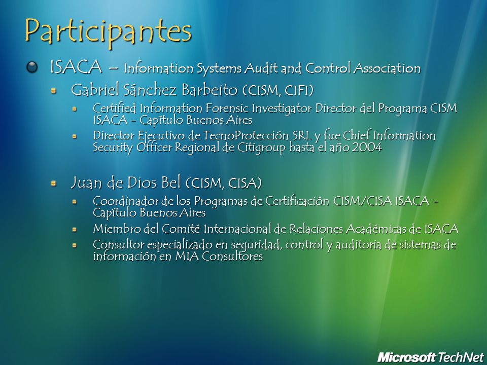 Participantes ISACA – Information Systems Audit and Control Association. Gabriel Sánchez Barbeito (CISM, CIFI)
