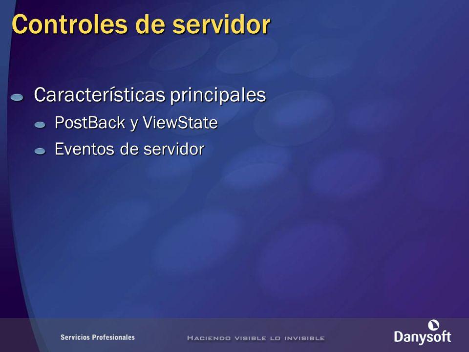 Controles de servidor Características principales PostBack y ViewState