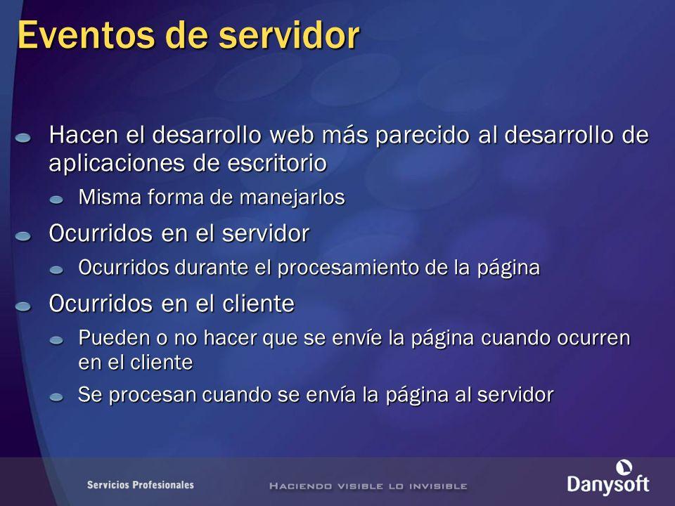 Eventos de servidor Hacen el desarrollo web más parecido al desarrollo de aplicaciones de escritorio.