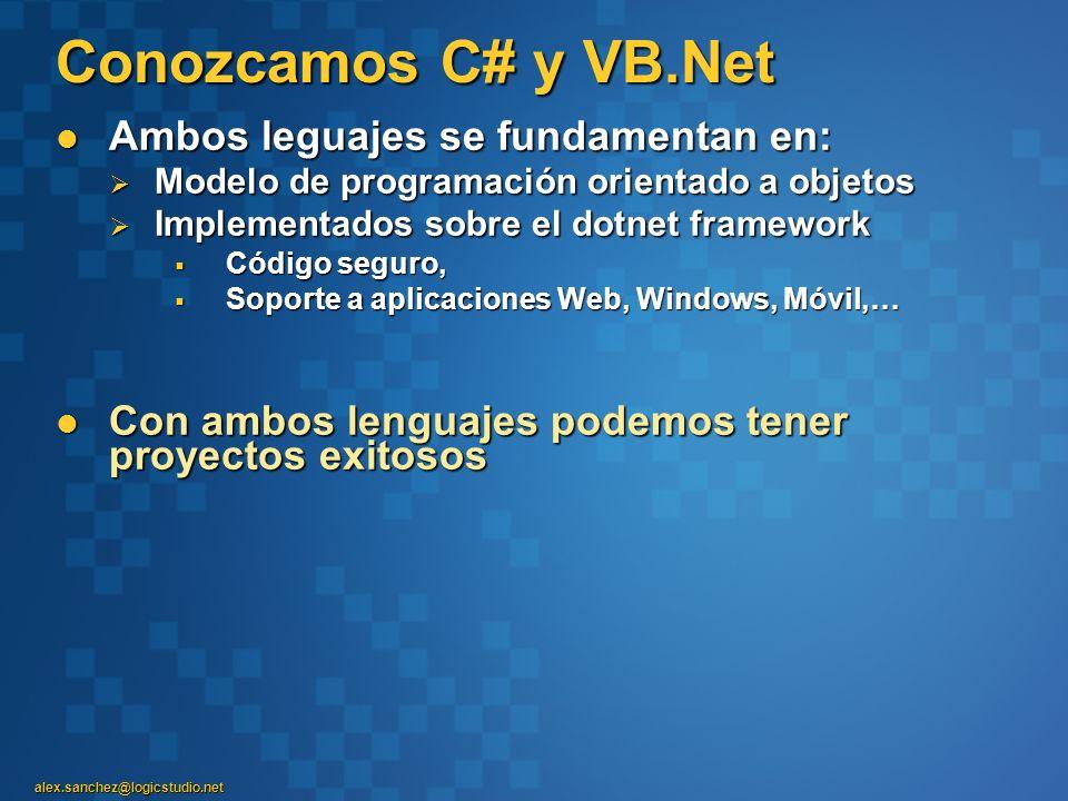 Conozcamos C# y VB.Net Ambos leguajes se fundamentan en: