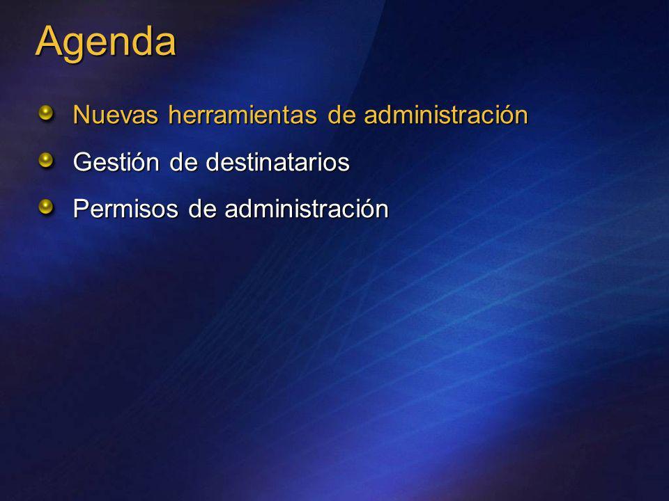 Agenda Nuevas herramientas de administración Gestión de destinatarios