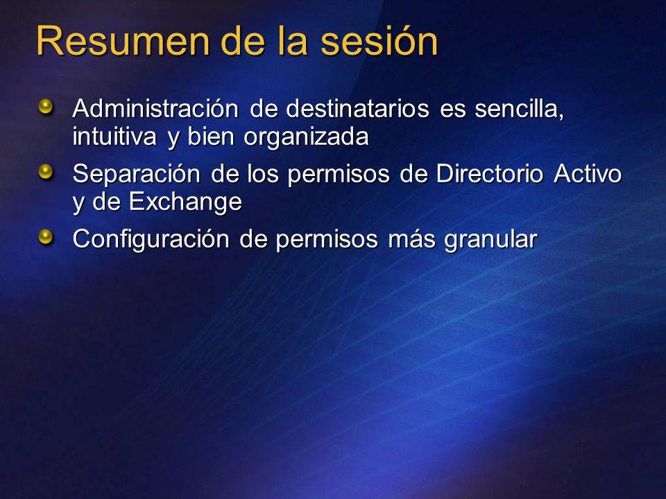 Resumen de la sesión Administración de destinatarios es sencilla, intuitiva y bien organizada.
