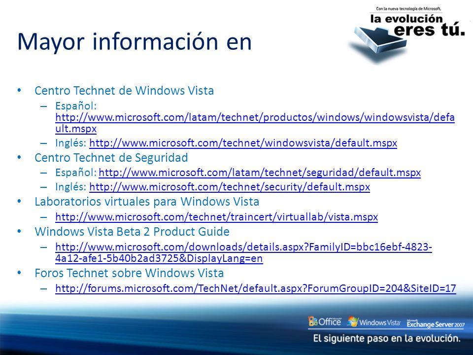 Mayor información en Centro Technet de Windows Vista