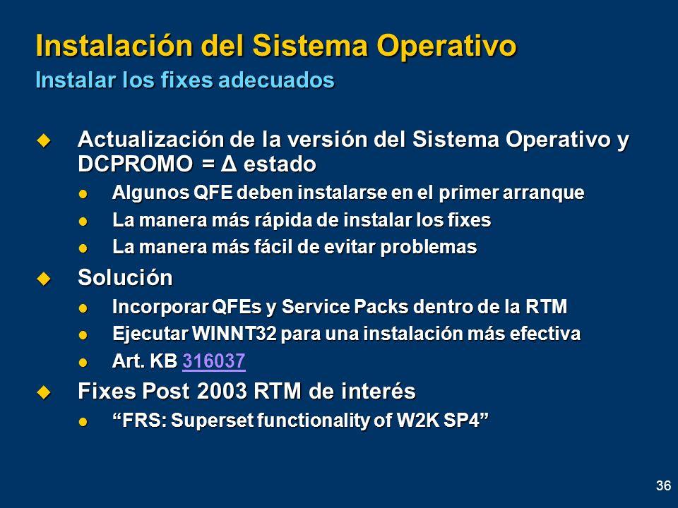 Instalación del Sistema Operativo Instalar los fixes adecuados