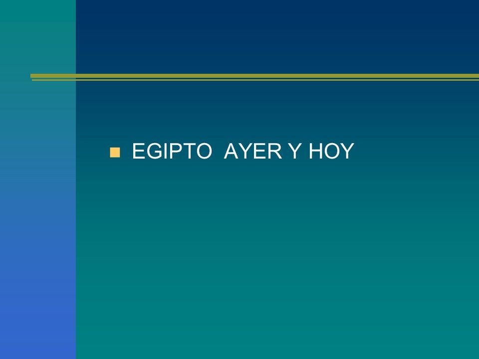EGIPTO AYER Y HOY