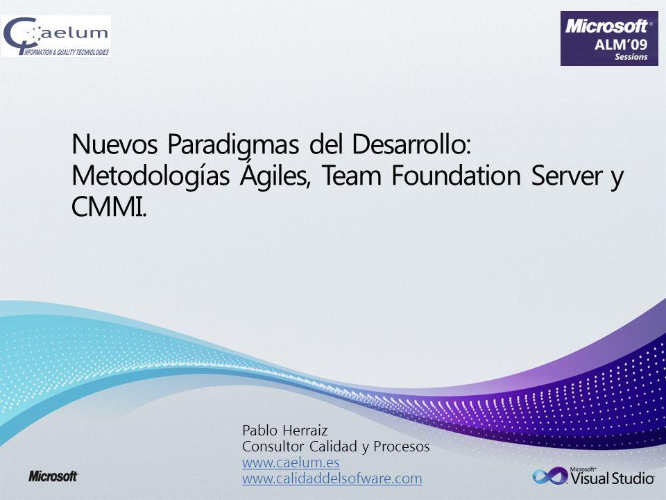 Nuevos Paradigmas del Desarrollo: Metodologías Ágiles, Team Foundation Server y CMMI.