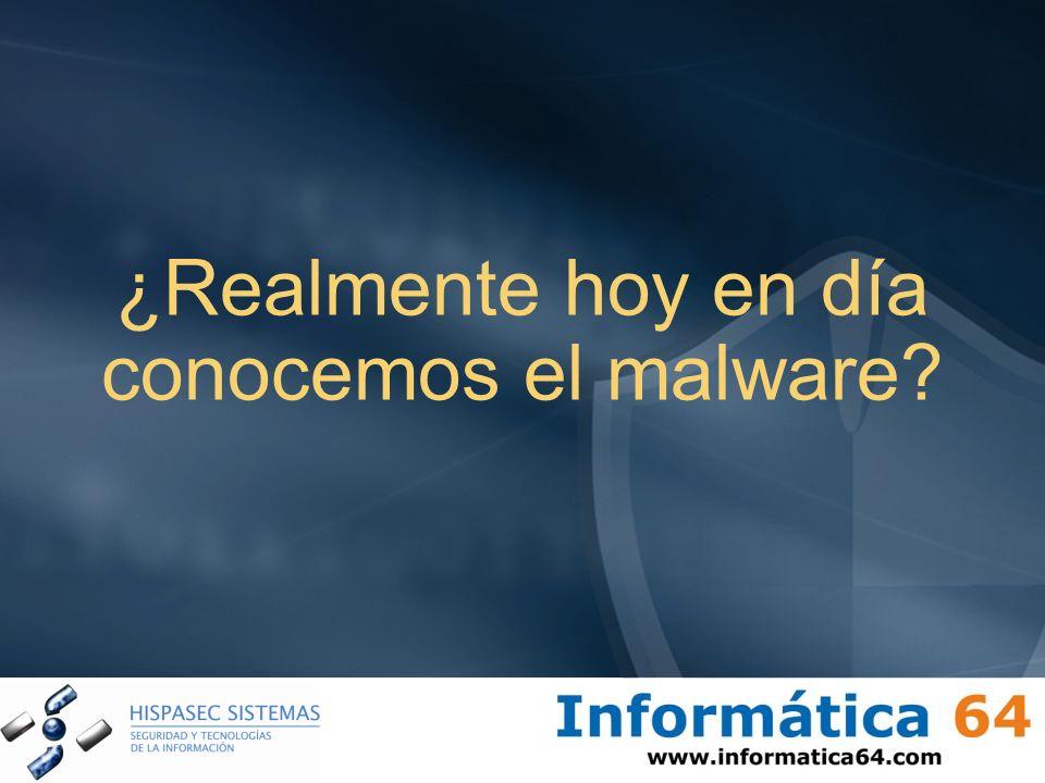 ¿Realmente hoy en día conocemos el malware