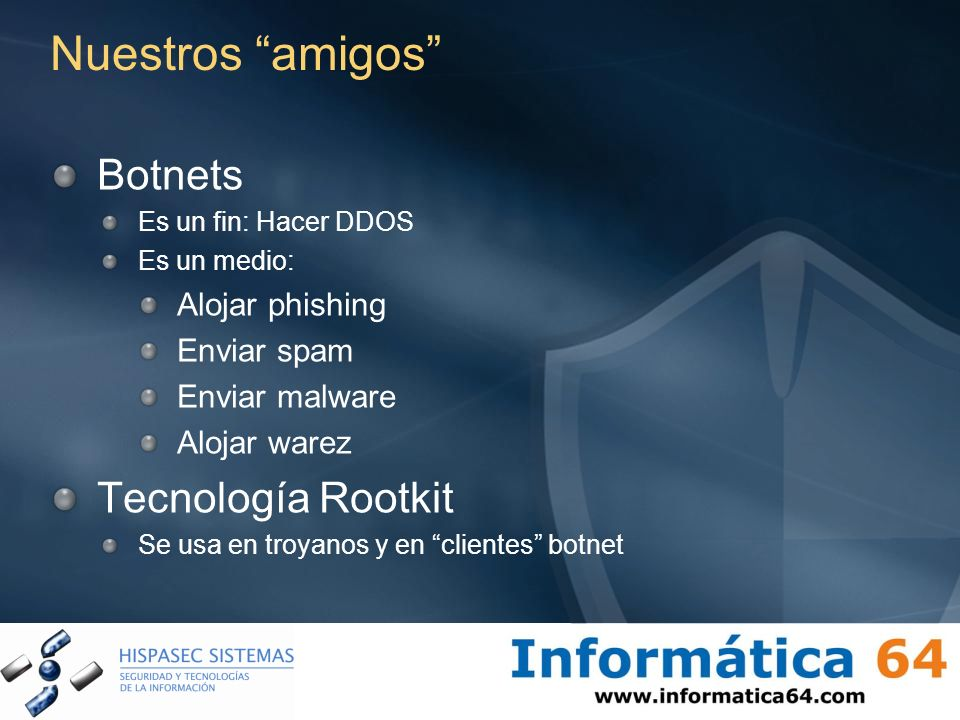 Nuestros amigos Botnets Tecnología Rootkit Alojar phishing