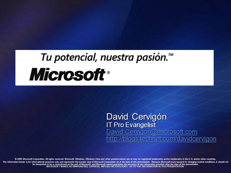 David Cervigón IT Pro Evangelist David.Cervigon@microsoft.com