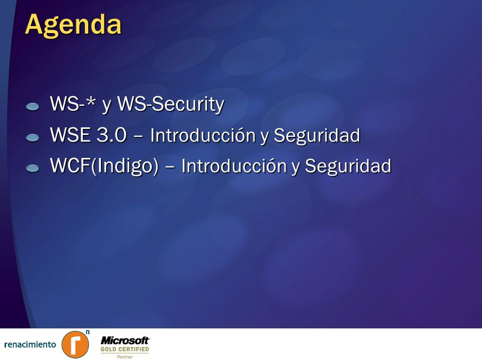 Agenda WS-* y WS-Security WSE 3.0 – Introducción y Seguridad
