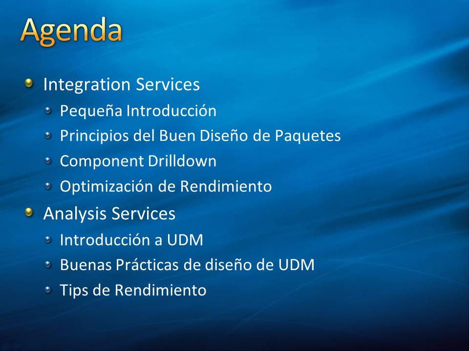 Agenda Integration Services Analysis Services Pequeña Introducción