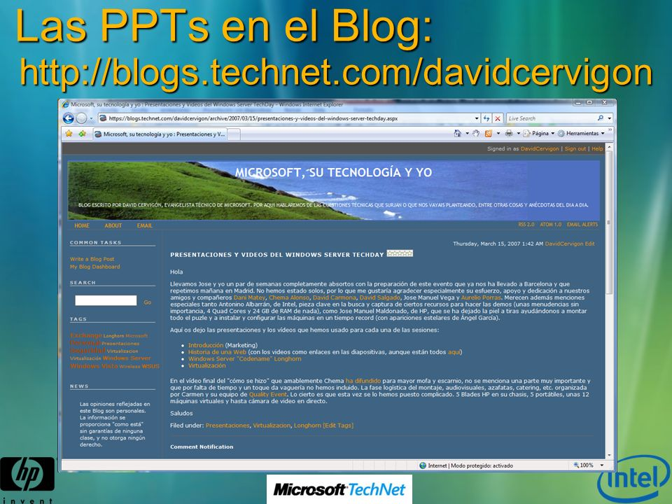 Las PPTs en el Blog: http://blogs.technet.com/davidcervigon