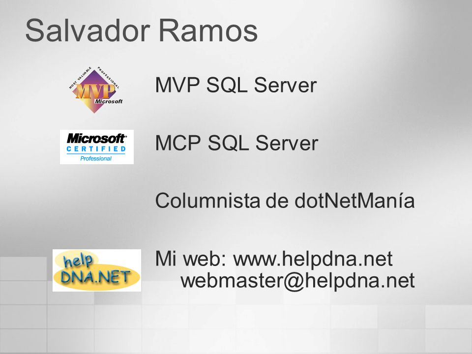Salvador Ramos MVP SQL Server MCP SQL Server Columnista de dotNetManía