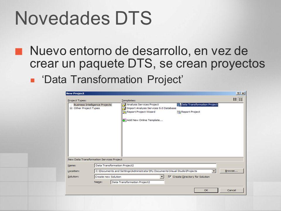 Novedades DTS Nuevo entorno de desarrollo, en vez de crear un paquete DTS, se crean proyectos.
