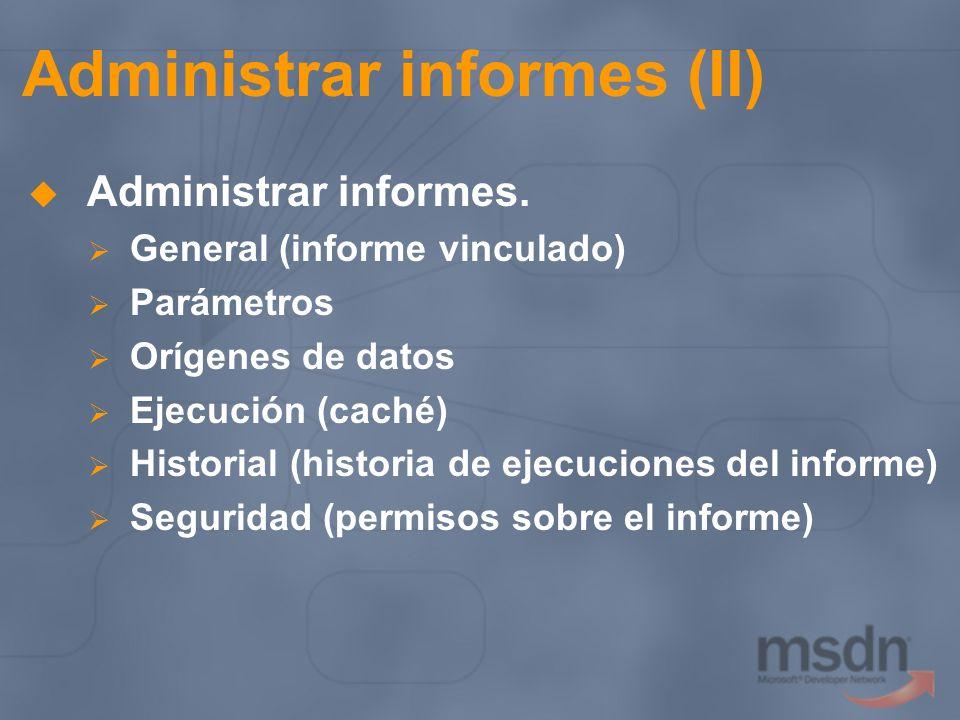 Administrar informes (II)